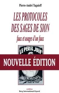 Pierre-André Taguieff - Les Protocoles des sages de Sion - Faux et usages d'un faux.
