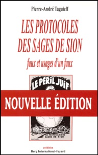 """Pierre-André Taguieff - Les """"Protocoles des sages de Sion"""" - Faux et usages d'un faux."""