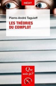 Pierre-André Taguieff - Les théories du complot.