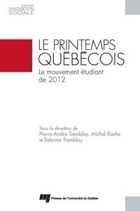 Pierre-André Tremblay et Michel Roche - Le printemps québécois - Le mouvement étudiant de 2012.