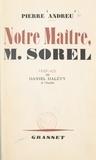 Pierre Andreu et Daniel Halevy - Notre maître, M. Sorel.