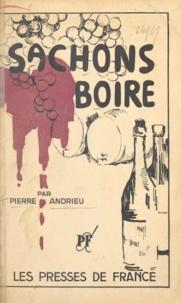 Pierre Andrieu - Sachons boire.