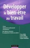 Pierre Angel et Marie-José Gava - Développer le bien-être au travail - Stress, épuisement; harcèlement... Une réponse innovante : les programmes d'aide aux salariés.