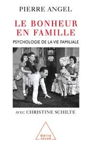 Pierre Angel - Le bonheur en famille - Psychologie de la vie familiale.
