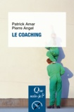 Pierre Angel et Patrick Amar - Le coaching.