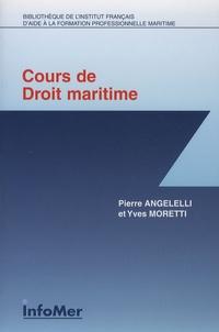 Pierre Angelelli et Yves Moretti - Cours de droit maritime.
