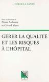 Pierre Anhoury et  Collectif - Gérer la qualité et les risques à l'hôpital.