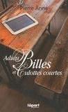 Pierre Anne - Adieu billes et culottes courtes.