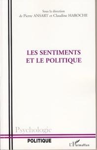 Pierre Ansart et Claudine Haroche - Les sentiments et le politique.