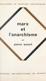 Pierre Ansart et Georges Balandier - Marx et l'anarchisme - Essai sur les sociologies de Saint-Simon, Proudhon et Marx.
