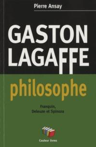 Pierre Ansay - Gaston Lagaffe philosophe - Franquin, Deleuze et Spinoza.