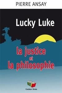 Pierre Ansay - Lucky Luke, la justice et la philosophie.