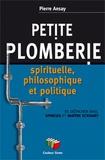 Pierre Ansay - Petite plomberie spirituelle et philosophique - De Spinoza à Maître Eckhart.