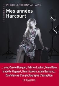 Pierre-Anthony Allard et Vivianne Perret - Mes années Harcourt.