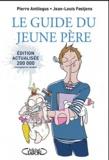 Pierre Antilogus et Jean-Louis Festjens - Le Guide du jeune père.
