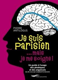 Pierre Antilogus - Promenades dans les Villages de Paris - 16 Itinéraires de charme dans les anciens faubourgs de la capitale.