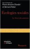 Pierre-Antoine Chardel et Bernard Reber - Ecologies sociales - Le souci du commun.