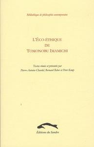 Pierre-Antoine Chardel et Bernard Reber - L'éco-éthique de Tomonobu Imamichi.
