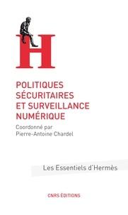 Pierre-Antoine Chardel - Politiques sécuritaires et surveillance numérique.