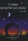 Pierre-Antoine Courouble - L'enfant qui parlait aux étoiles.