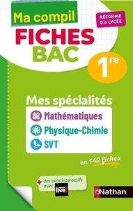 Pierre-Antoine Desrousseaux et Karine Marteau - COMPIL FICHE BA  : Ma Compil Fiches Bac - Mes spécialités Maths / Physique-Chimie / SVT - 1re.