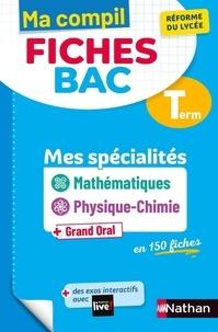 Pierre-Antoine Desrousseaux et Karine Marteau - COMPIL FICHE BA  : Ma Compil Fiches Bac - Mes spécialités Maths / Physique-Chimie - Terminale.