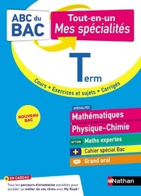 Pierre-Antoine Desrousseaux et Karine Marteau-Bazouni - Mes spécialités Mathématiques - Physique-Chimie Tle - Option Maths expertes, grand oral.