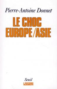 Pierre-Antoine Donnet - Le choc Europe, Asie.