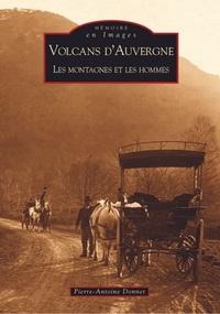Pierre-Antoine Donnet - Volcans d'Auvergne - Les montagnes et les hommes.