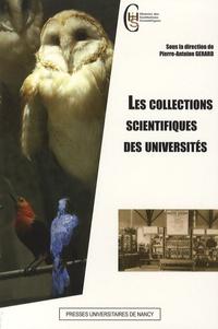 Pierre-Antoine Gerard et Bernard Andrieu - Les collections scientifiques des Universités - Actes des 2e journées Cuénot, 21-22 septembre 2006, Nancy.