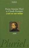 Pierre-Antoine Huré et Claude Knepper - Liszt en son temps.