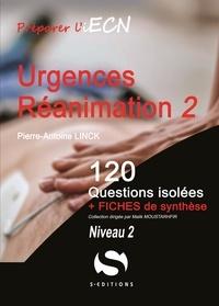 Pierre-Antoine Linck - Urgences Réanimation - 120 questions isolées + Fiche de synthèse. Niveau 2.