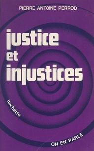 Pierre-Antoine Perrod et Jean-Claude Ibert - Justice et injustices.