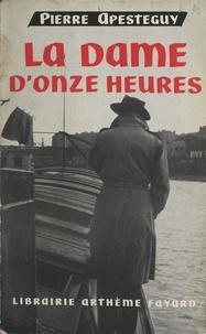 Pierre Apestéguy - La dame d'onze heures.
