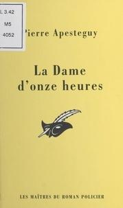 Pierre Apestéguy et Albert Pigasse - La dame d'onze heures.