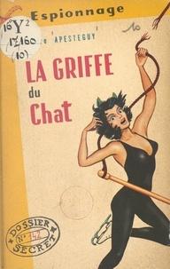 Pierre Apestéguy et Monique Henry - La griffe du chat.