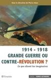 Pierre Arbus - 1914-1918 Grande guerre ou contre-révolution ? - Ce que disent les imaginaires.