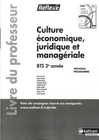 Pierre Arcuset et Nancy Baranes - Culture économique, juridique et managériale BTS 2e année Réflexe - Livre du professeur.