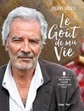 Pierre Arditi - Les goûts de ma vie.