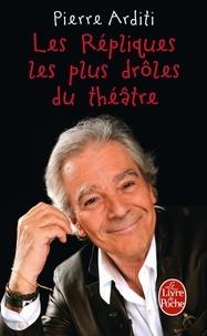 Pierre Arditi - Les Répliques les plus drôles du théâtre.