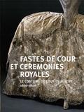 Pierre Arizzoli-Clémentel et Pascale Gorguet-Ballesteros - Fastes de cour et cérémonies royales - Le costumes de cour en Europe (1650-1800).