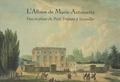Pierre Arizzoli-Clémentel - L'Album de Marie-Antoinette - Vues et plans du Petit Trianon à Versailles.