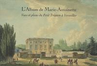 Histoiresdenlire.be L'Album de Marie-Antoinette - Vues et plans du Petit Trianon à Versailles Image