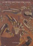 Pierre Arizzoli-Clémentel - Le Musée des tissus de Lyon.