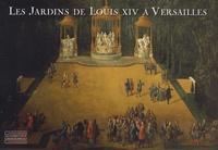 Pierre Arizzoli-Clémentel - Les Jardins de Louis XIV à Versailles - Le chef-d'oeuvre de Le Nôtre.