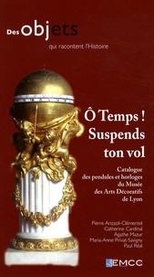 Ô Temps! Suspends ton vol - Catalogue des pendules et horloges du Musée des Arts décoratifs de Lyon.pdf