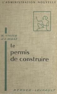 Pierre-Armand Thiébaut et Jean Ribat - Le permis de construire.