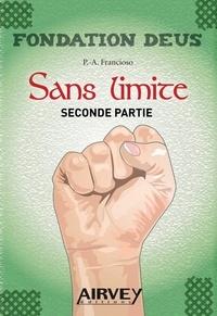 Pierre-Arnaud Francioso - Fondation Deus Tome 2 : Sans limite - Deuxième partie, Traqué.