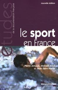 Pierre Arnaud et Michaël Attali - Le sport en France - Une approche politique, économique et sociale.
