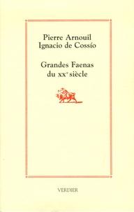 Pierre Arnouil et Ignacio de Cossio - Grandes Faenas du XXe siècle.